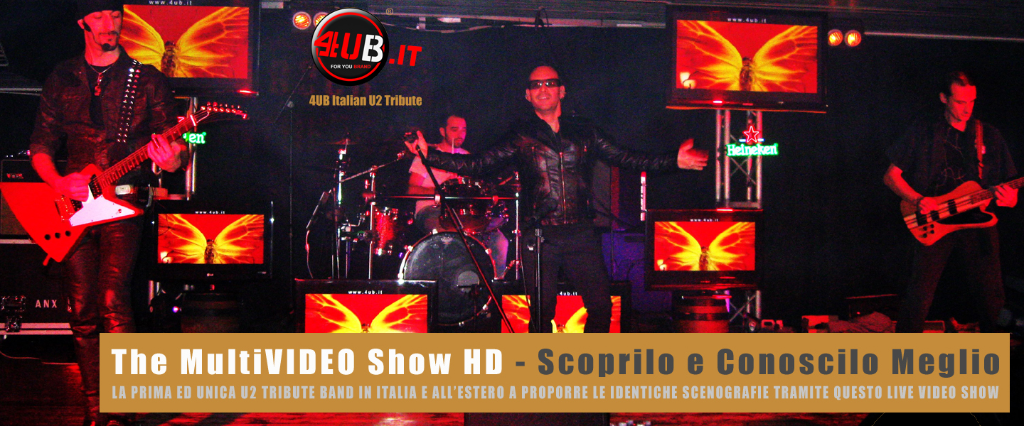 4UB Italian U2 Tribute - The MultiVIDEO Show HD